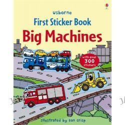 Big Machines Sticker Book, First Sticker Books by Dan Crisp, 9781409524168.