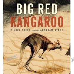 Big Red Kangaroo by Claire Saxby, 9780763670757.