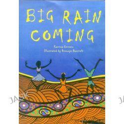 Big Rain Coming by Germein Katrina, 9780143500452.