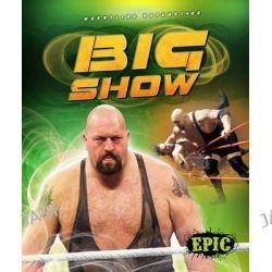 Big Show, Wrestling Superstars by Jesse Armstrong, 9781626171787.