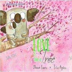 Big Hug Book - Love is Like a Tree by Shona Innes, 9781760066321.