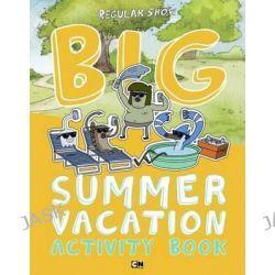 Big Summer Vacation Activity Book, Regular Show by Jake Black, 9780843182811.