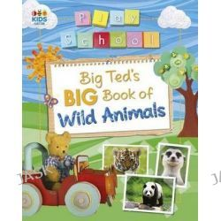 Big Ted's Big Book of Wild Animals, Play School Big Book Series by Play School, 9780733333972.