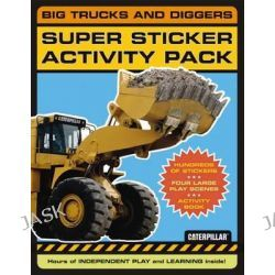 Big Trucks and Diggers Super Sticky Activity Pack, Caterpillar Ser. by Caterpillar, 9780811857031.
