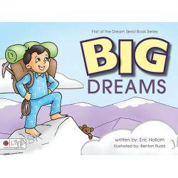 Big Dreams, Dream Seed Book by Eric Hallam, 9781606963500.