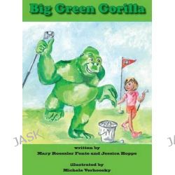 Big Green Gorilla by Mary Roessler Fonte, 9781937260927.