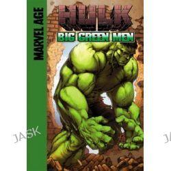 Big Green Men, Hulk (Spotlight) by Mike Raicht, 9781599610429.