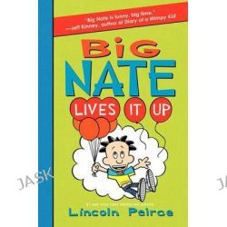 Big Nate Lives It Up, Big Nate by Lincoln Peirce, 9780062111081.