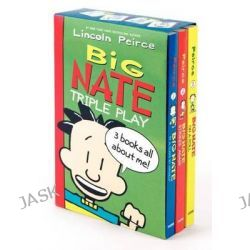 Big Nate Triple Play, Big Nate in a Class by Himself/Big Nate Strikes Again/Big Nate on a Roll by Lincoln Peirce, 9780062283603.
