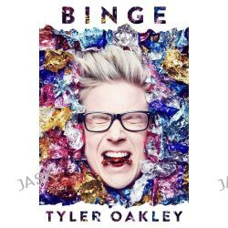 Binge by Tyler Oakley, 9781471145131.