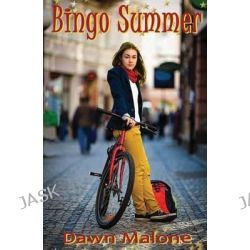 Bingo Summer by Dawn Malone, 9780990324218.
