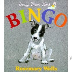 Bingo!, Bunny Read's Back by Rosemary Wells, 9780590029131.