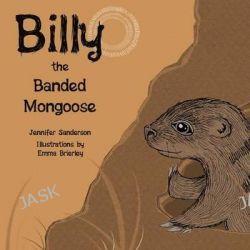 Billy the Banded Mongoose by Jennifer Sanderson, 9781497570252.