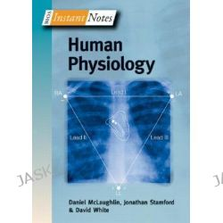 BIOS Instant Notes in Human Physiology, BIOS Instant Notes by Daniel McLaughlin, 9780415355469.