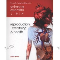 Biology Reproduction Breathing and Health, Reproduction, Breathing & Health by Denise Walker, 9780237539771.