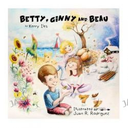 Betty, Ginny and Beau by Kerry Iles, 9781500229191.