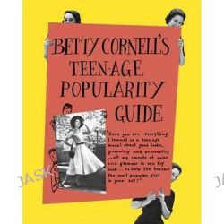 Betty Cornell Teen-Age Popularity Guide by Betty Cornell, 9780141355955.