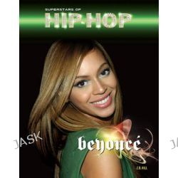 Beyonce, Superstars of Hip-Hop by Z. B. Hill, 9781422225103.
