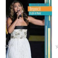 Beyonce, A Life in Music by Beyonce, 9781406216936.
