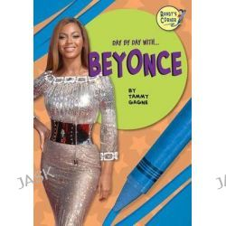 Beyonce, Randy's Corner: Day by Day With... by Tammy Gagne, 9781680201093.