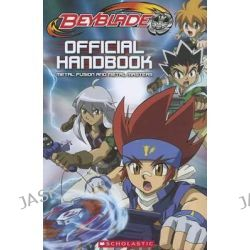 Beyblade Official Handbook, Metal Fusion and Metal Masters by Tracey West, 9780545433860.