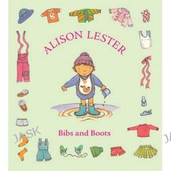 Bibs and Boots by Alison Lester, 9781741755084.
