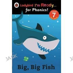 Big, Big Fish, Ladybird I'm Ready for Phonics Level 7 by Ladybird, 9780723275435.