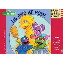 Big Bird at Home, Brand New Readers by Sesame Workshop, 9780763650674.