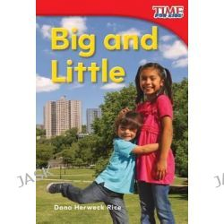 Big and Little, Time for Kids Nonfiction Readers: Level 1.0 by Dona Herweck Rice, 9781433335655.