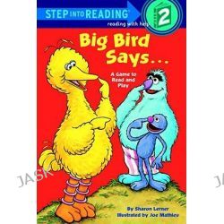Big Bird Says..., A Game to Read and Play: Featuring Jim Henson's Sesame Street Muppets by Sharon Lerner, 9780808564119.