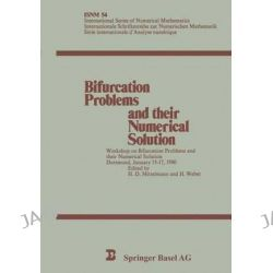 Bifurcation Problems and Their Numerial Solution, Workshop Birfurcation Problems and Numerical Solution, 1980 by H. D. Mittelmann, 9783764312046.