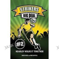 Big Deal, Strikers by David Ross, 9781847324917.