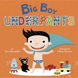 Big Boy Underpants by Fran Manushkin, 9780553538618.