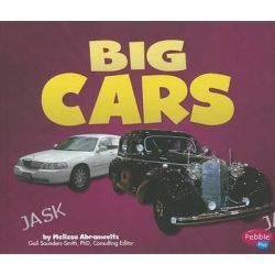 Big Cars, Pebble Plus: Cars, Cars, Cars by Melissa Abramovitz, 9781620650882.