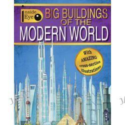 Big Buildings of the Modern World, Inside Eye by Dan Scott, 9781909645745.