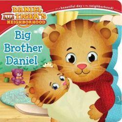 Big Brother Daniel, Daniel Tiger's Neighborhood by Angela C Santomero, 9781481431729.