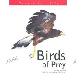Birds of Prey, Nature Fact File S. by Robin Kerrod, 9781842156278.