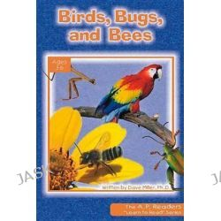 Birds, Bugs, and Bees, A.P. Reader by Dave Miller, 9780932859907.