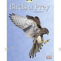 Birds of Prey, Non-Fiction White A/2a by Johanna Rohan, 9780433017578.
