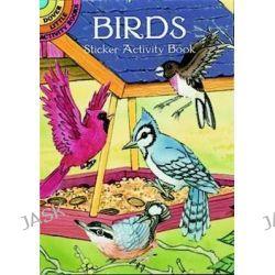 Birds Sticker Activity Book, Dover Little Activity Books (Paperback) by Cathy Beylon, 9780486407449.