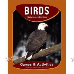 Birds Nature Activity Book, Nature Activity Book Series by James Kavanagh, 9781583555774.
