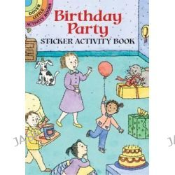 Birthday Party Sticker Activity Book, Dover Little Activity Books (Paperback) by Viki Woodworth, 9780486433097.