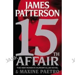 15th Affair by James Patterson, 9780316407076.