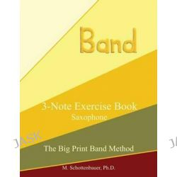 3-Note Exercise Book, Saxophone by M Schottenbauer, 9781491013335.