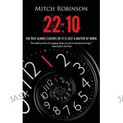 22, 10: Part I: The Crooked Chain of Ghosts by Mitch Robinson, 9780986102608.