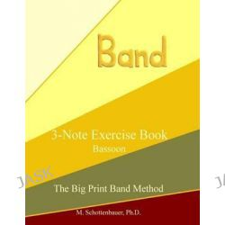 3-Note Exercise Book, Bassoon by M Schottenbauer, 9781491013373.