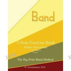 3-Note Exercise Book, Mallets by M Schottenbauer, 9781491013380.