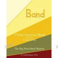 3-Note Exercise Book, Tuba T.C. (Compensating) by M Schottenbauer, 9781491058404.