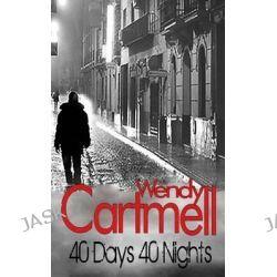 40 Days 40 Nights, A Sgt Major Crane Novel by Wendy Cartmell, 9781477696149.