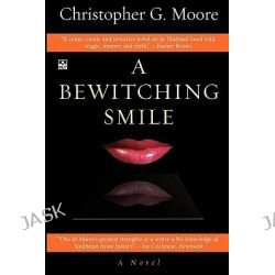 A Bewitching Smile by Christopher G Moore, 9786169039303.